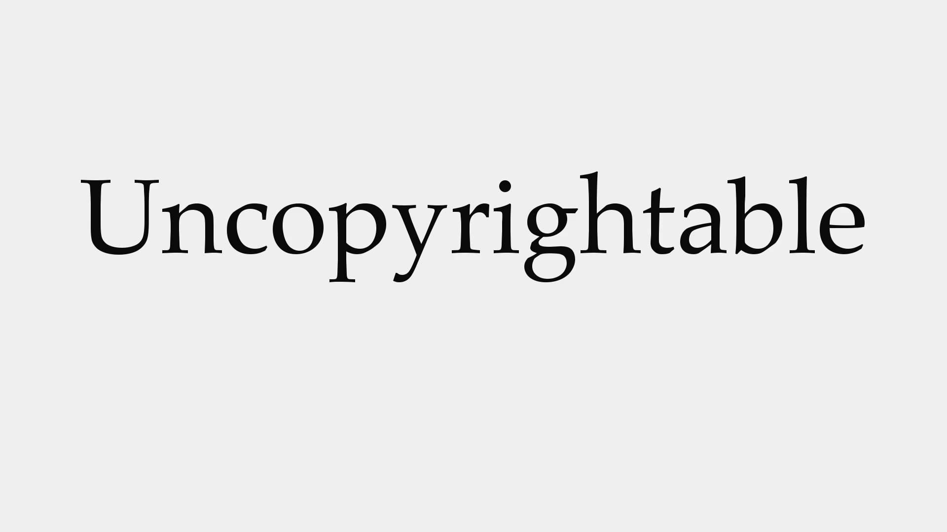 uncopyrightable